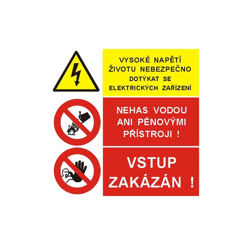 Vysoké napětí životu nebezpenčo dotýkat se el. zařízení / Nehas vodou ani pěnovými přístroji ! / Vstup zakázán !