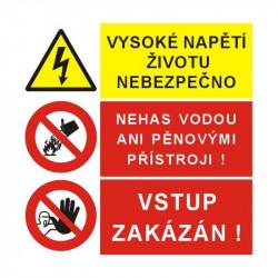 Vysoké napětí životu nebezpečno / Nehas vodou ani pěnovými přístroji / Vstup zakázán !