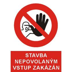 Stavba nepovolaným vstup zakázán !