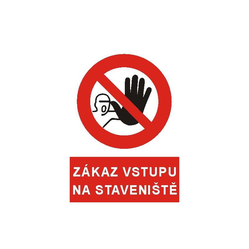 Zákaz vstupu na staveniště !